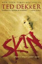 Skin by Ted Dekker (2008, Paperback)