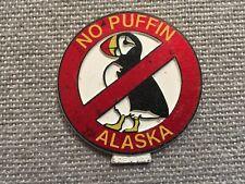 No Puffin Alaska Refrigerator Magnet