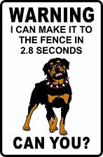 WARNING I Can Make It To The Fence In 2.8 SEC ROTTWEILER Aluminum Sign 8 X 12