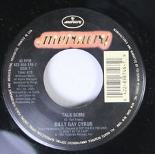Country Unplayed 45 Billy Ray Cyrus - Talk Some / Ain'T Your Dog No More On Merc