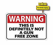 WARNING this is definitely not a Gun Free Zone Sticker Decal NRA Protection p39