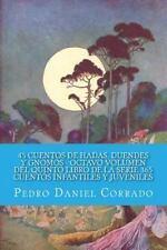 45 Cuentos de Hadas, Duendes y Gnomos Octavo Volumen Del Quinto Libro de la...