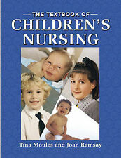 The Textbook of Children's Nursing by Moules, Tina