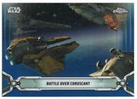 2019 Star Wars Chrome Legacy Blue Refractors 51 Battle Over Coruscant 54/99