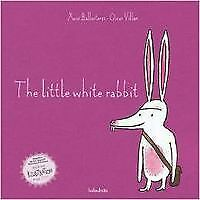 The little white rabbit. NUEVO. Nacional URGENTE/Internac. económico. LITERATURA