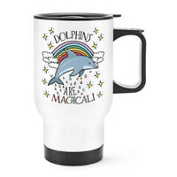 Dolphins Are Magical Travel Mug Cup With Handle - Funny Thermal Flask Rainbows