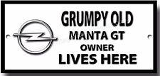 Grumpy Old Opel Manta GT Owner Lives Here Metal Señal Clásico Clásico Coches