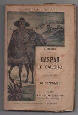 Fascicule Populaire. MAYNE-REID. Gascar le Gaucho T.1. Collection Guyot. 1903
