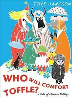 Who Will Comfort Toffle? : A Tale of Moomin Valley, Hardcover by Jansson, Tov...