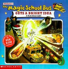 The Magic School Bus: Gets A Bright Idea, The: A Book About Light by Nancy White