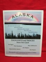 Alaska- Thoughts and Images, Native Voices Speak by Robert E. Pedley photography