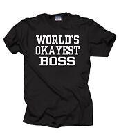 World's OKAYEST Boss T-Shirt Funny Tshirt Shirt Gift For Boss