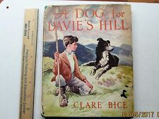 A Dog for Davie's Hill - clare bice 1957