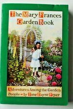 Mary Frances Ser.: The Mary Frances Garden Book : Adventures among the Garden...