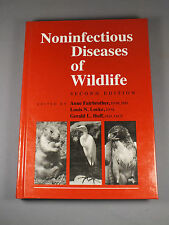 Noninfectious Diseases of Wildlife - Vets - Biologists - Conservationists