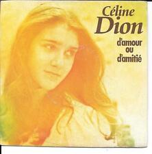 """45 TOURS / 7""""--CELINE DION--D'AMOUR OU D'AMITIE / VISA POUR LES BEAUX JOURS-1982"""