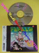 CD Singolo Paola Turci Pedalò(Il Bagnino E La Ragazza) 74321-153272 no lp(S11**)