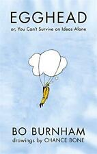 Egghead: Or, You Can't Survive on Ideas Alone by Burnham, Bo, NEW Book, (Hardcov