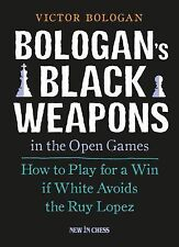 Bologan's Black Weapons in the Open Games: How to Play for a Win If White Avoids