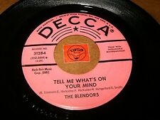 THE BLENDORS - TELL ME WHAT'S ON YOUR MIND - WHEN I'M / LISTEN - DOO WOP POPCORN
