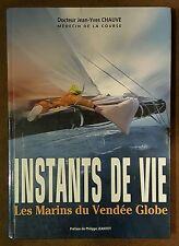 INSTANTS DE VIE Les Marins du Vendée Globe / Jean-Yves CHAUVE ; Philippe JEANTOT