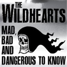 The Wildhearts-Mad, Bad and Dangerous to Know CD with DVD NEW
