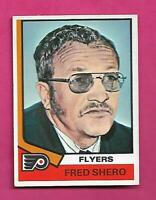 1974-75 OPC # 21 FLYERS FRED SHERO ROOKIE VG+ CARD (INV# C6524)