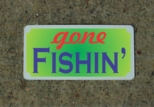 GONE Fishin' Tin Metal Sign Fishing