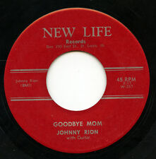 Rare Country 45 - Johnny Rion - Goodbye Mom - New Life Records # 237