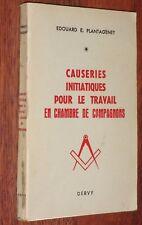 Franc-Maçonnerie CAUSERIES INITIATIQUES POUR LE TRAVAIL EN CHAMBRE DE COMPAGNONS