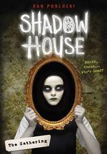 Shadow House: The Gathering 1 by Dan Poblocki (2016, Reinforced)