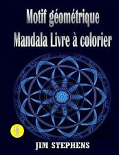 Motif Géométrique Mandala Livre à Colorier: Motif Géométrique Mandala Livre à...
