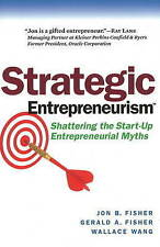 Very Good, Strategic Entrepreneurism: Shattering the Start-Up Entrepreneurial My