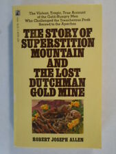 Story of Superstition Mountain and the Lost Dutchman Gold Mine by Robert Joseph
