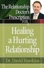 The Relationship Doctor's Prescription for Healing a Hurting Relationship (Paper