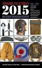 Trending Collectibles 2015 Military Aviation Review : Ww1- Ww2 (2015, Paperback)