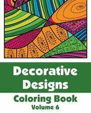 Art-Filled Fun Coloring Bks.: Decorative Designs Coloring Book (Volume 6) by...