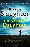 The Good Daughter:The Best Thriller You Will Read This Year by Slaughter, Karin