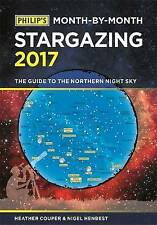 Philip's Month-By-Month Stargazing 2017: The guide to the northern night sky - N