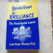 Upside-Down Brilliance: The Visual-Spatial Learner by Linda Kreger Silverman...