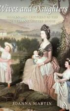 Wives and Daughters : Women and Children in the Georgian Country House by...