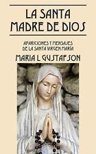 La Santa Madre de Dios : Apariciones y Mensajes de la Santa Virgen Maria by...