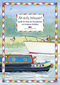 Delius Klasing;Ab auf Wasser! Spaß für Kids auf Hausbooten u. a. Schiffen/Mängel