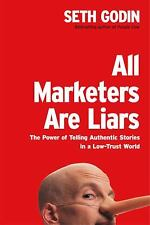 All Marketers Are Liars : The Power of Telling Authentic Stories in...  (NoDust)