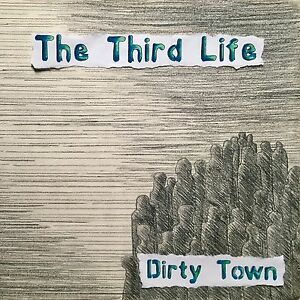 CD The Third Life - Dirty town ~ Stealth diggers YouTube NH Not Thursday