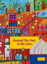 Around the Fort in 80 Lives: Galle Fort, Sri Lanka (... by Daisy Perry Paperback