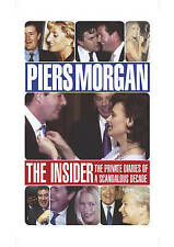 """AS NEW"" The Insider: The Private Diaries of a Scandalous Decade, Morgan, Piers,"