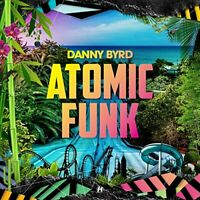 Danny Byrd - Atomic Funk [CD]