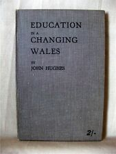 EDUCATION IN A CHANGING WALES; John Hughes; 1st Edition [1932]