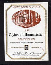 SAINT EMILION ETIQUETTE CHATEAU L' ANNONCIATION 1982 §11/04/16§